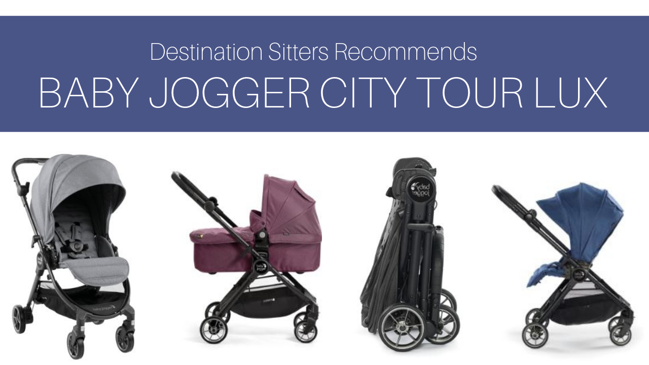 Destination Sitters Recommends Baby Jogger City Tour Lux The