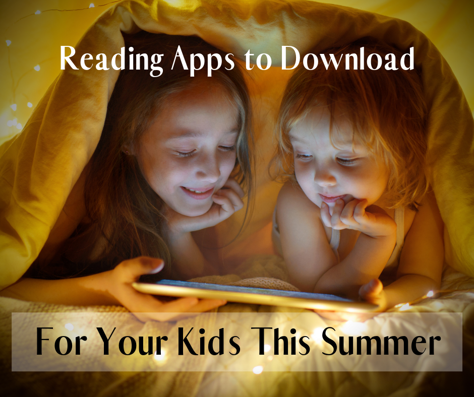 Reading Apps to Download for your Kids this Summer – The